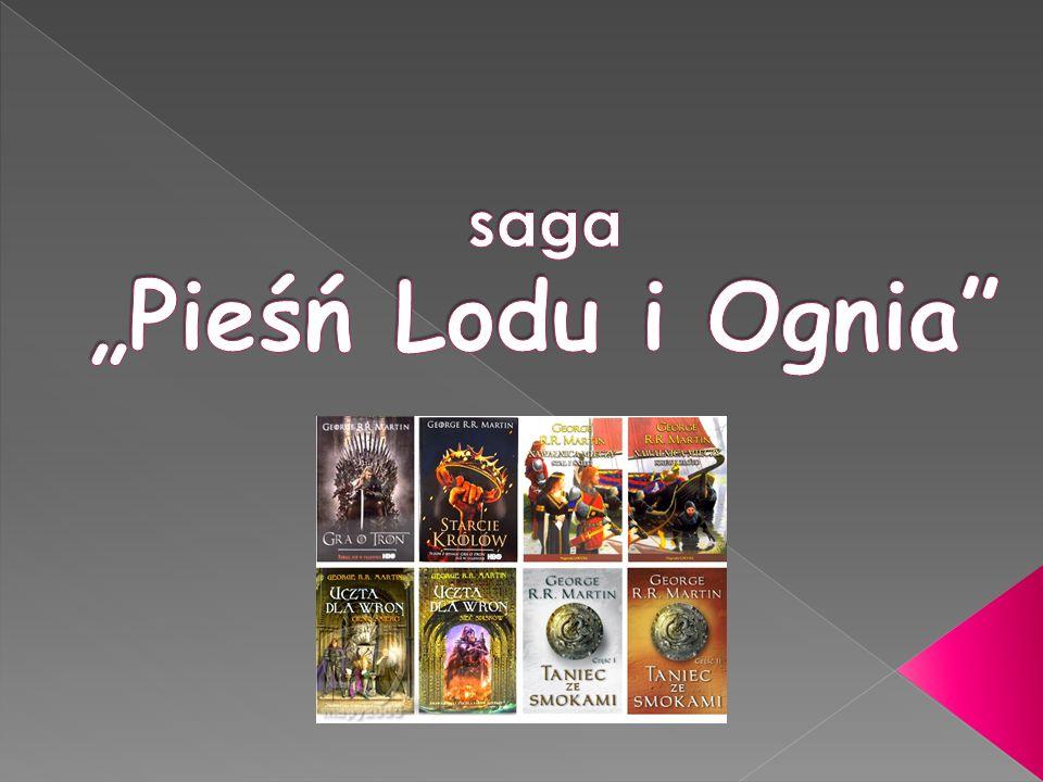 """saga """"Pieśń Lodu i Ognia"""