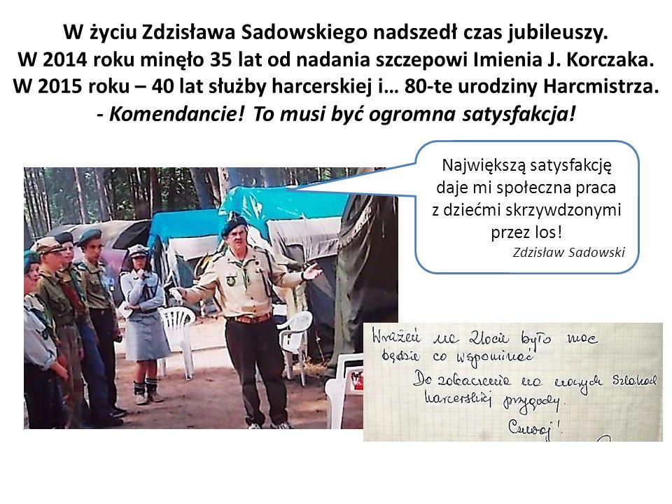 W życiu Zdzisława Sadowskiego nadszedł czas jubileuszy.