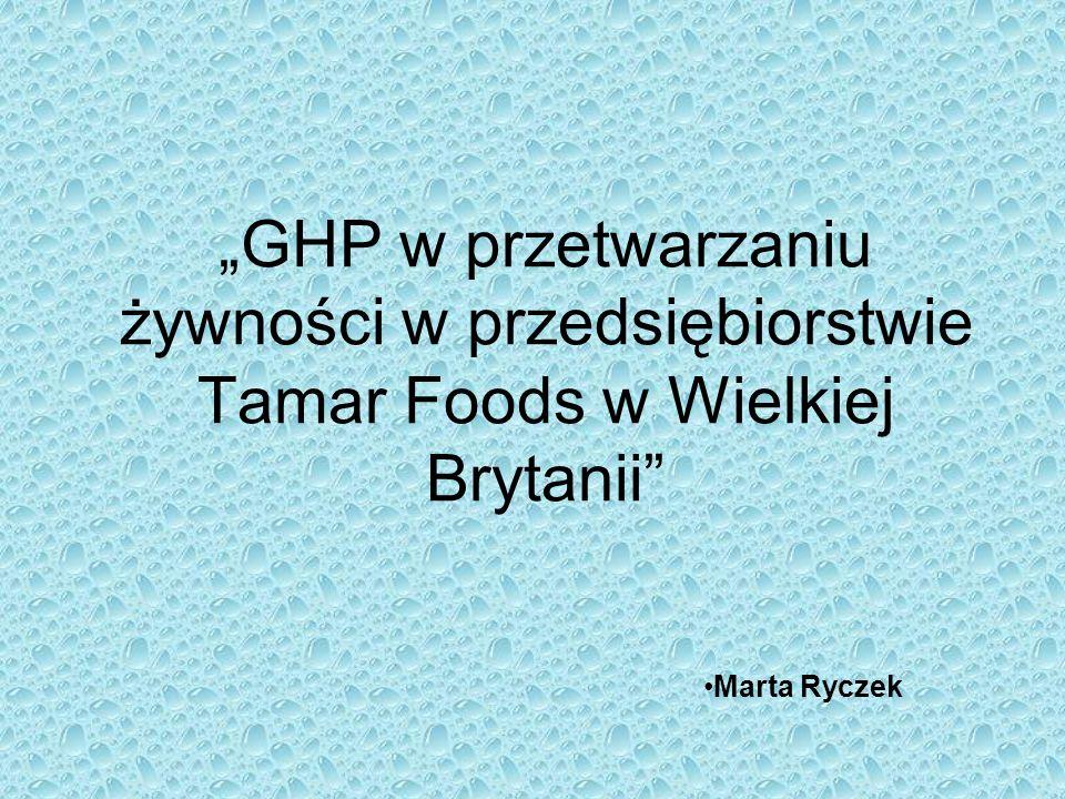 """""""GHP w przetwarzaniu żywności w przedsiębiorstwie Tamar Foods w Wielkiej Brytanii"""