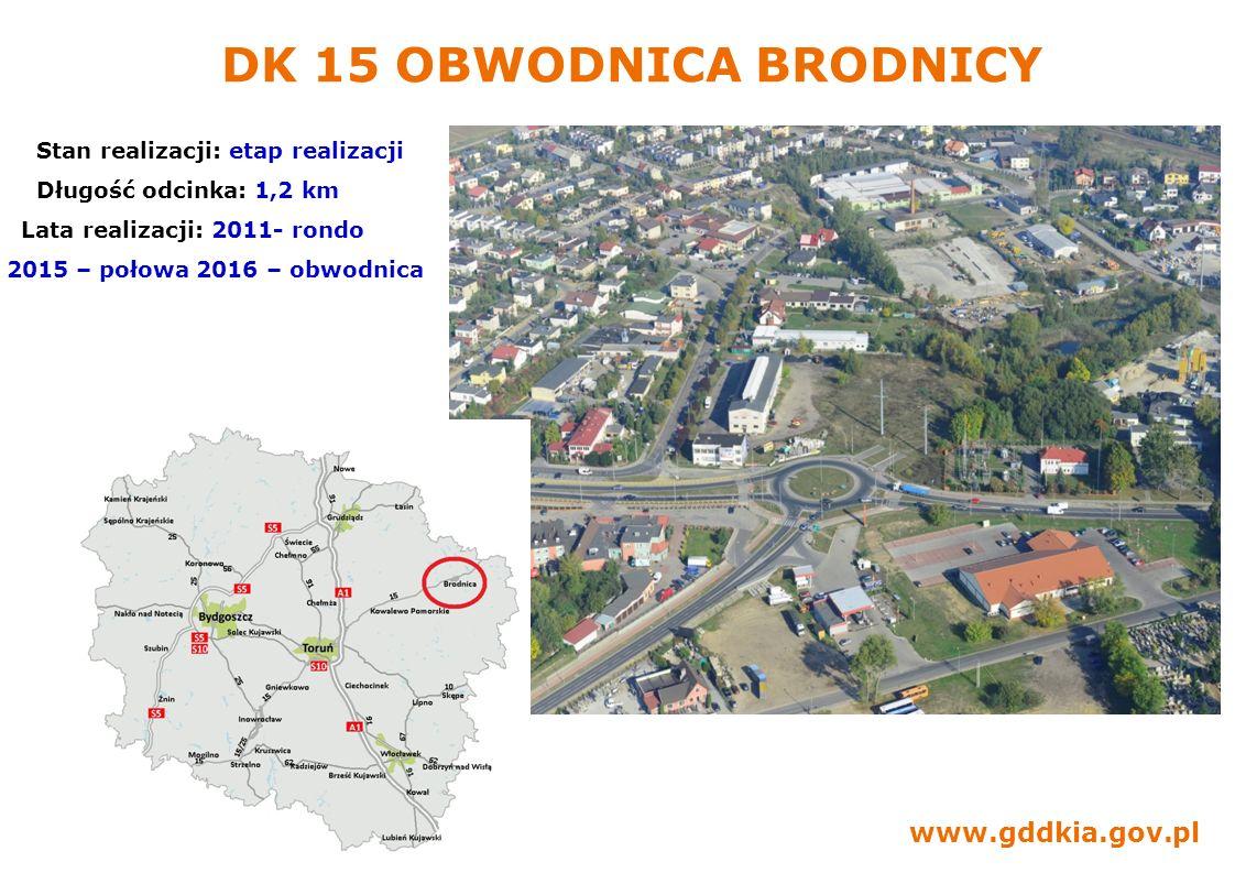 DK 15 OBWODNICA BRODNICY Stan realizacji: etap realizacji Długość odcinka: 1,2 km. Lata realizacji: 2011- rondo.