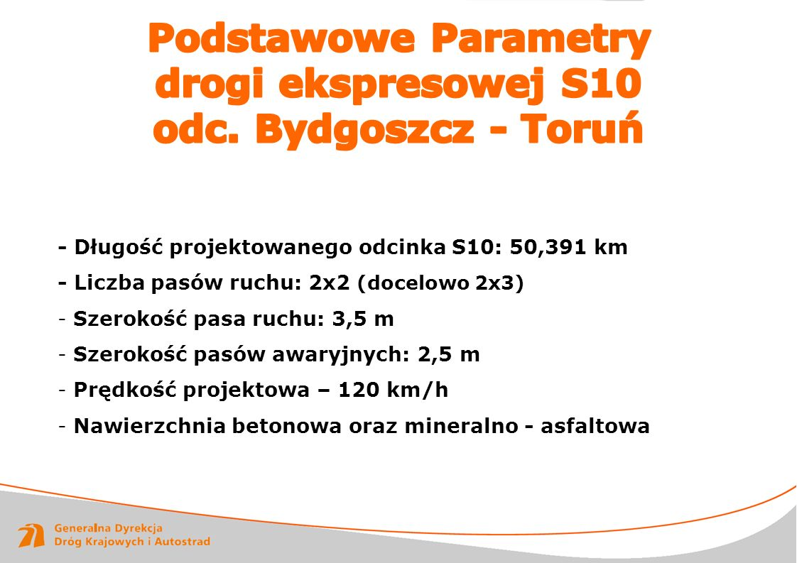 Podstawowe Parametry drogi ekspresowej S10 odc. Bydgoszcz - Toruń