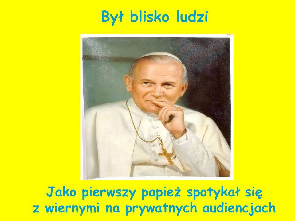 Jako pierwszy papież spotykał się z wiernymi na prywatnych audiencjach