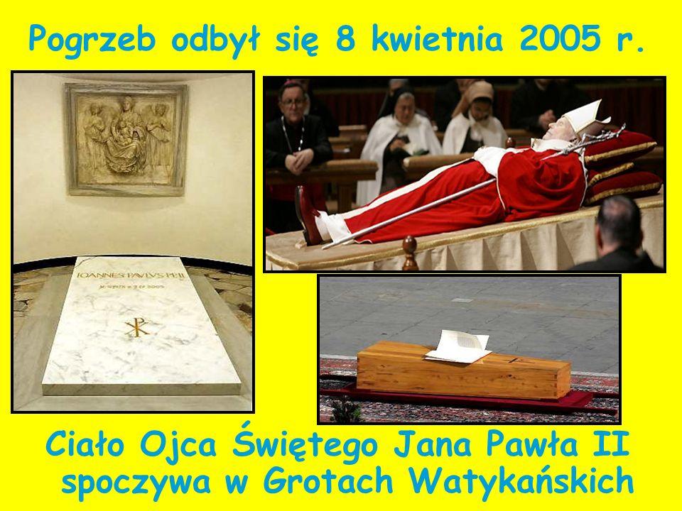 Pogrzeb odbył się 8 kwietnia 2005 r.