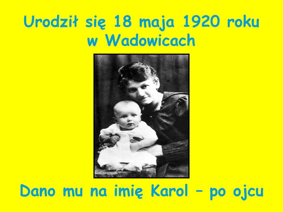 Urodził się 18 maja 1920 roku w Wadowicach