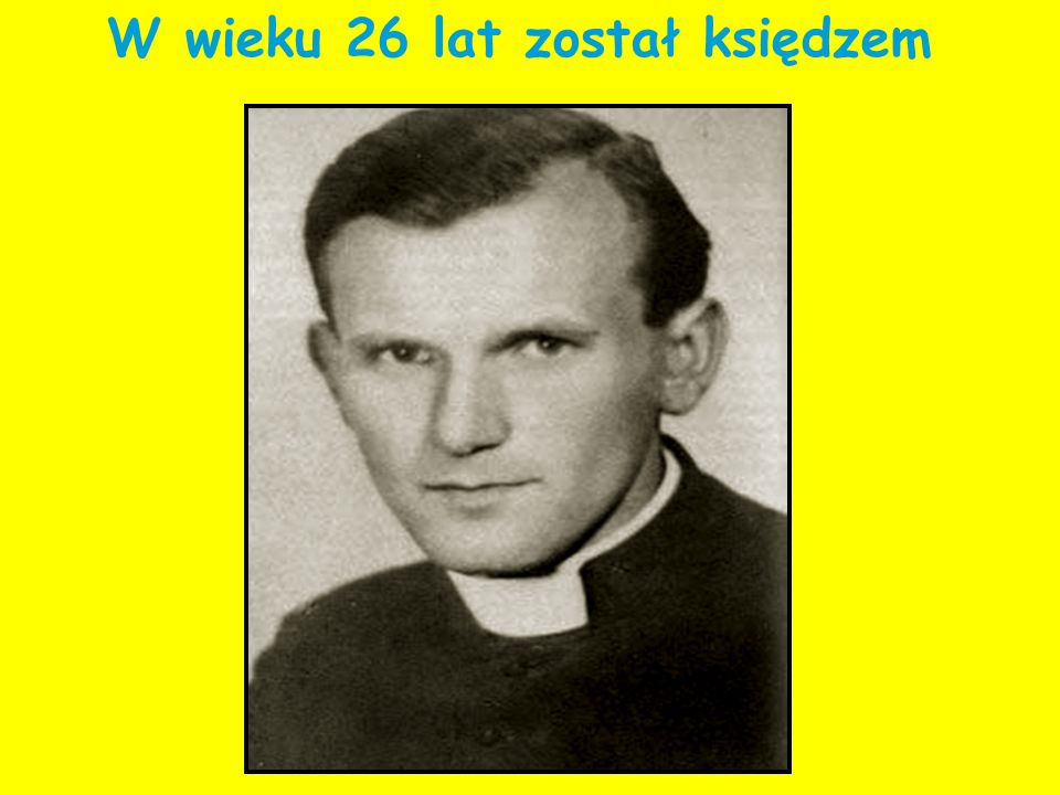 W wieku 26 lat został księdzem
