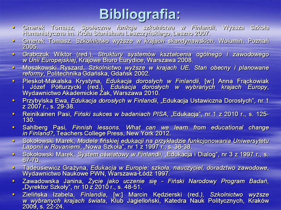 Bibliografia: Gmerek Tomasz, Społeczne funkcje szkolnictwa w Finlandii, Wyższa Szkoła Humanistyczna im. Króla Stanisława Leszczyńskiego, Leszno 2007.
