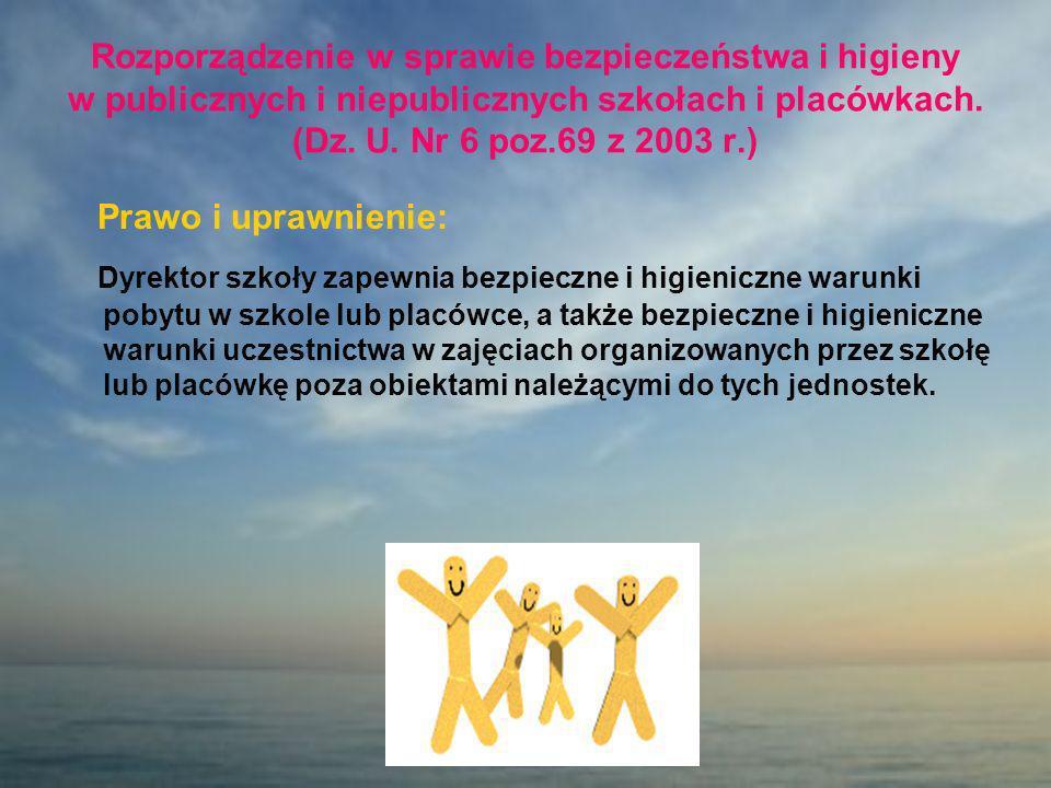 Rozporządzenie w sprawie bezpieczeństwa i higieny w publicznych i niepublicznych szkołach i placówkach. (Dz. U. Nr 6 poz.69 z 2003 r.)