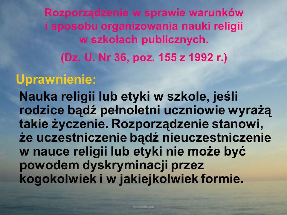 Rozporządzenie w sprawie warunków i sposobu organizowania nauki religii w szkołach publicznych. (Dz. U. Nr 36, poz. 155 z 1992 r.)