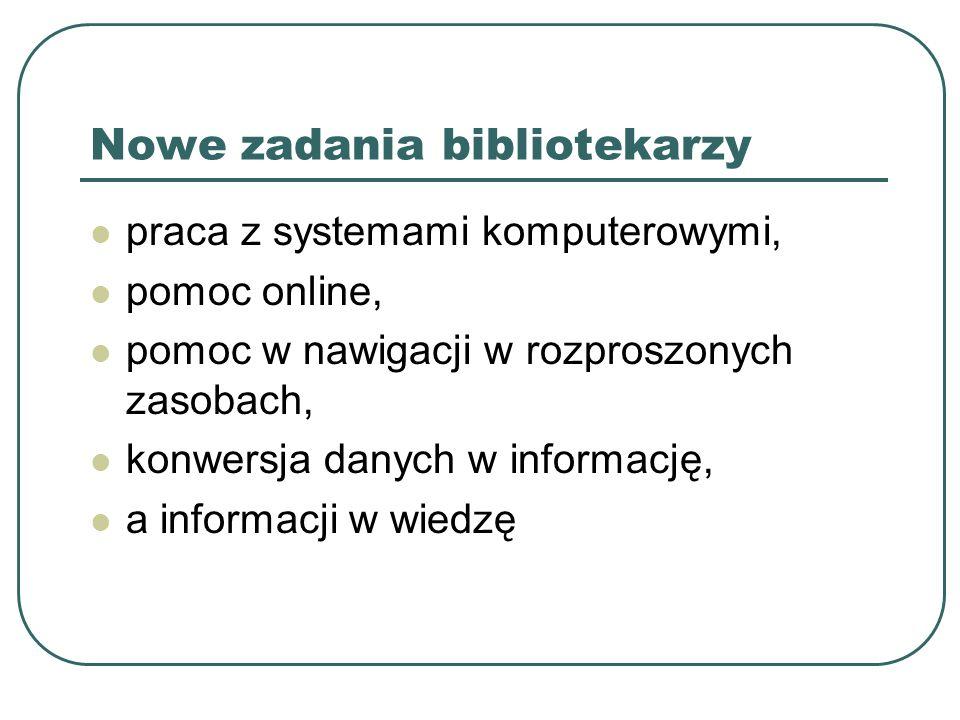Nowe zadania bibliotekarzy