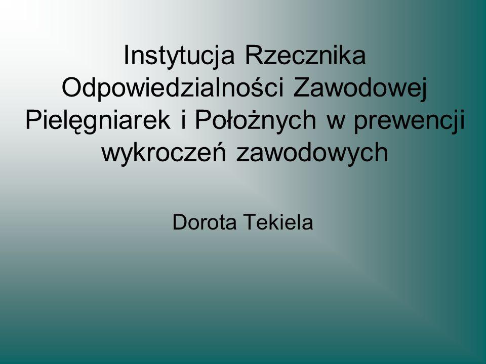 Instytucja Rzecznika Odpowiedzialności Zawodowej Pielęgniarek i Położnych w prewencji wykroczeń zawodowych
