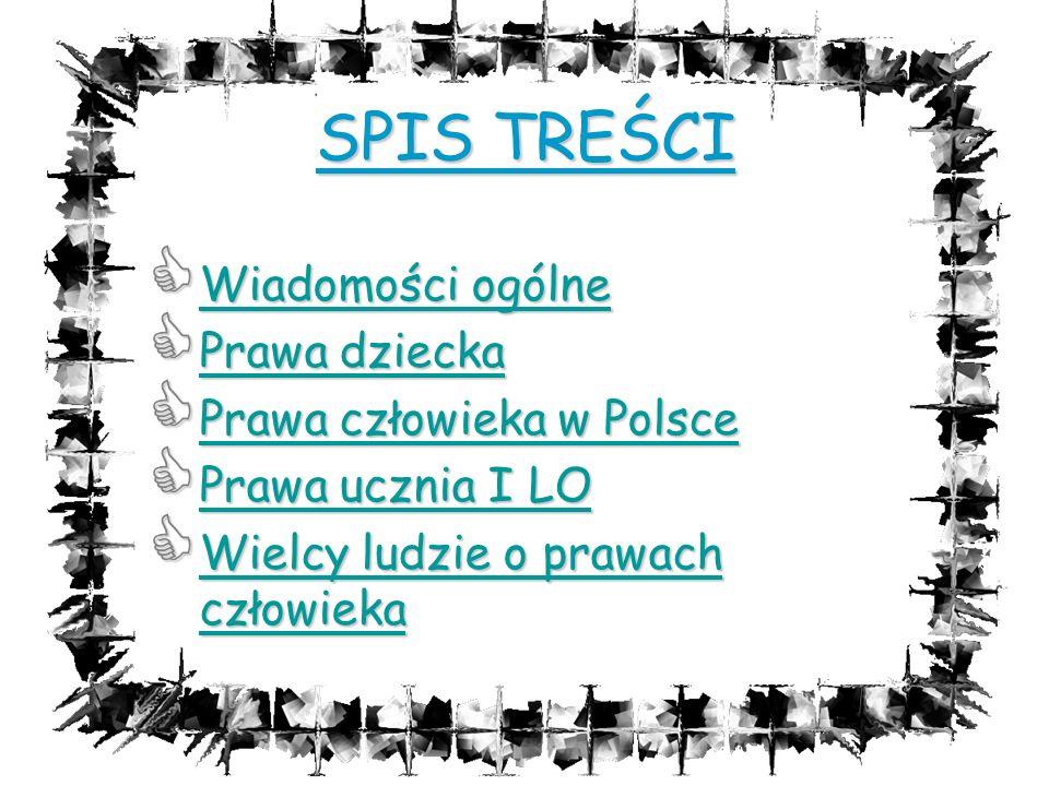 SPIS TREŚCI Wiadomości ogólne Prawa dziecka Prawa człowieka w Polsce