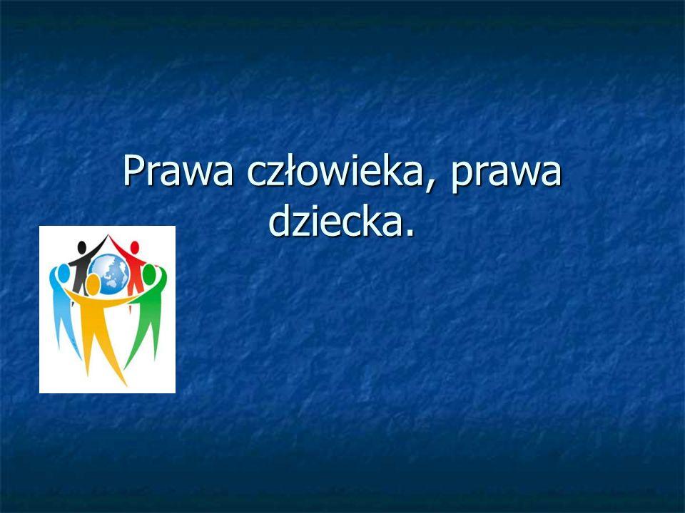 Prawa człowieka, prawa dziecka.