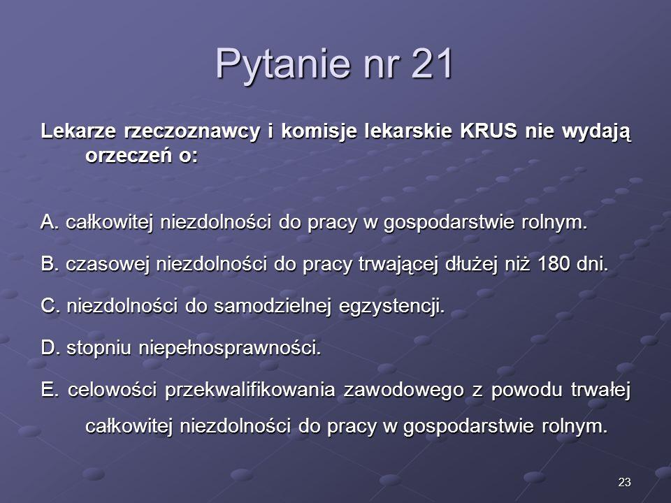 Kariera lekarza Lek. Marcin Żytkiewicz. Pytanie nr 21. Lekarze rzeczoznawcy i komisje lekarskie KRUS nie wydają orzeczeń o: