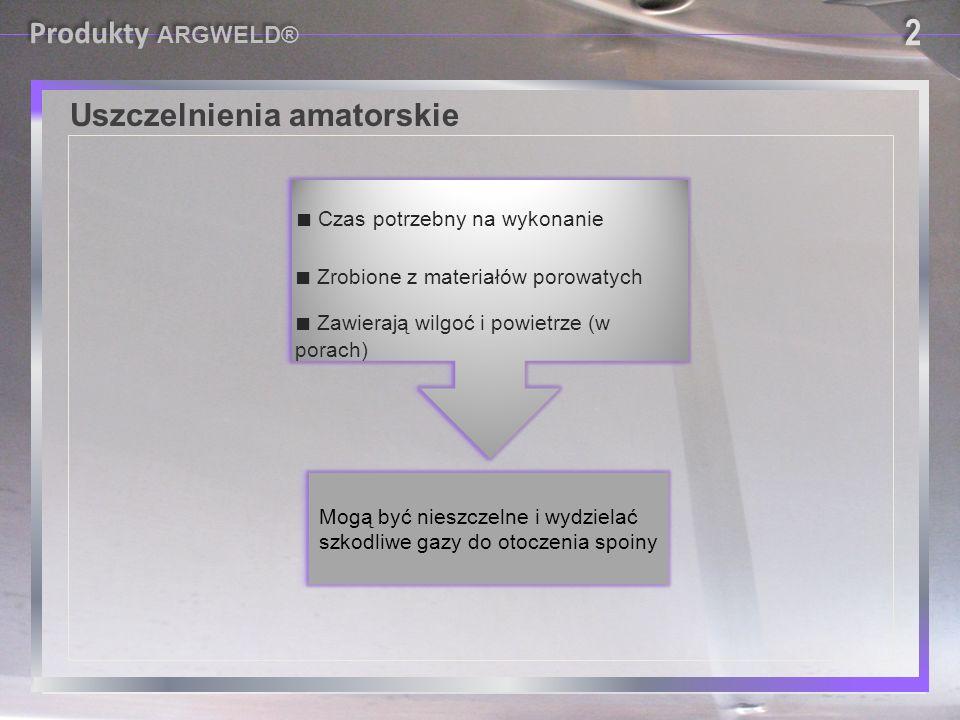 2 Produkty ARGWELD® Uszczelnienia amatorskie