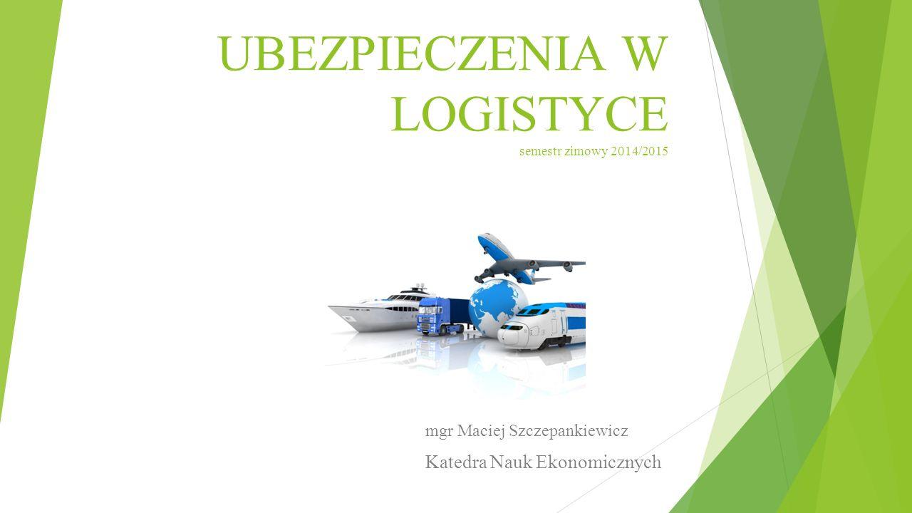 UBEZPIECZENIA W LOGISTYCE semestr zimowy 2014/2015