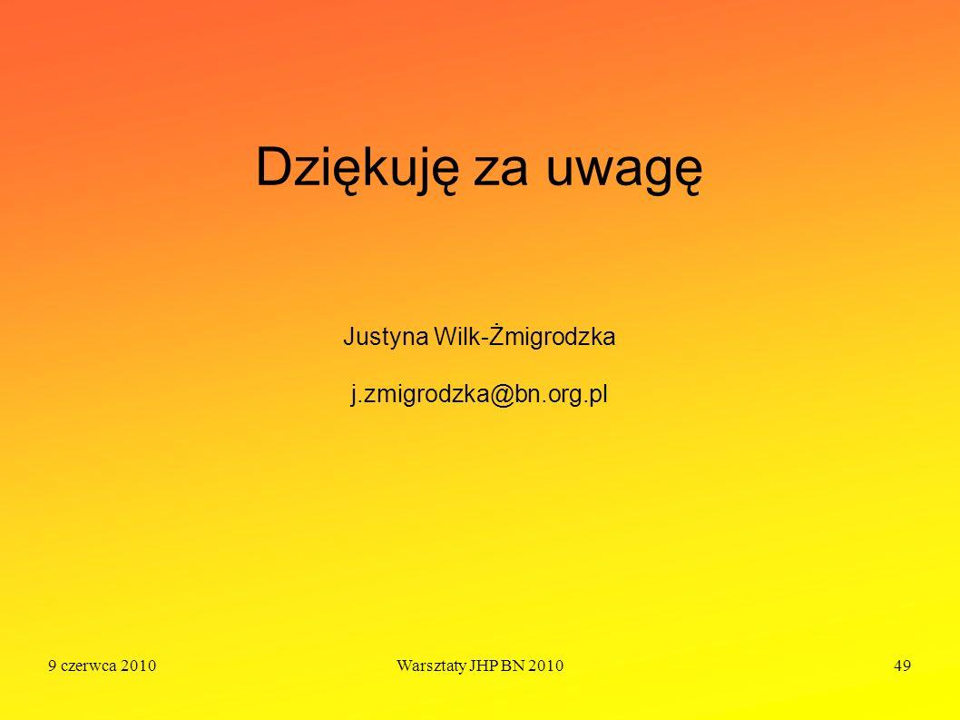 Dziękuję za uwagę Justyna Wilk-Żmigrodzka j.zmigrodzka@bn.org.pl