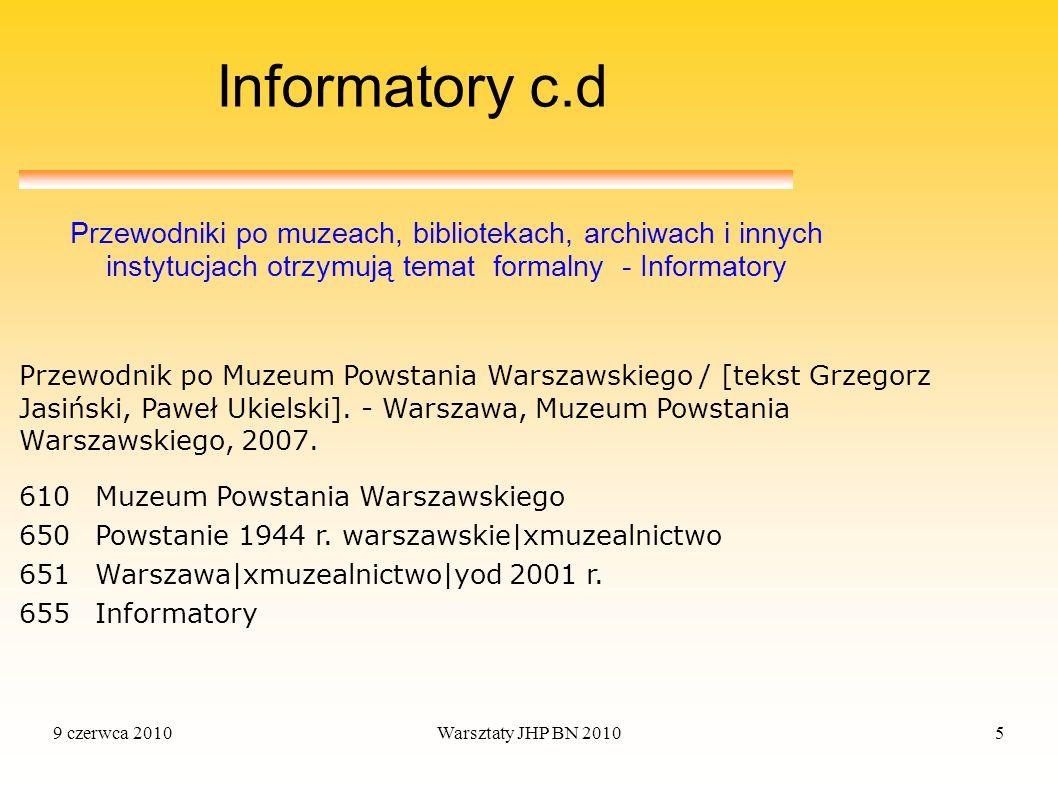 Informatory c.d Przewodniki po muzeach, bibliotekach, archiwach i innych instytucjach otrzymują temat formalny - Informatory.