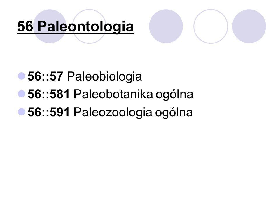 56 Paleontologia 56::57 Paleobiologia 56::581 Paleobotanika ogólna