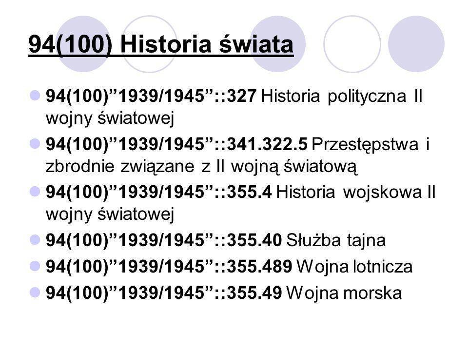 94(100) Historia świata 94(100) 1939/1945 ::327 Historia polityczna II wojny światowej.