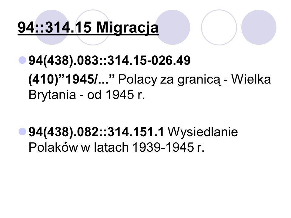 94::314.15 Migracja 94(438).083::314.15-026.49. (410) 1945/... Polacy za granicą - Wielka Brytania - od 1945 r.