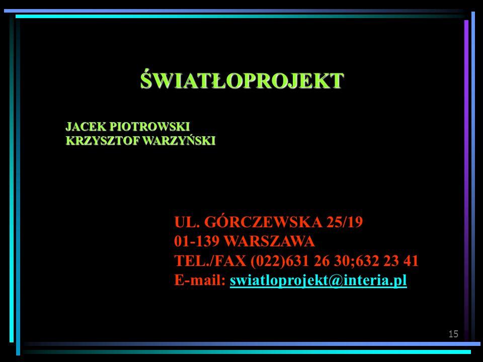 ŚWIATŁOPROJEKT UL. GÓRCZEWSKA 25/19 01-139 WARSZAWA