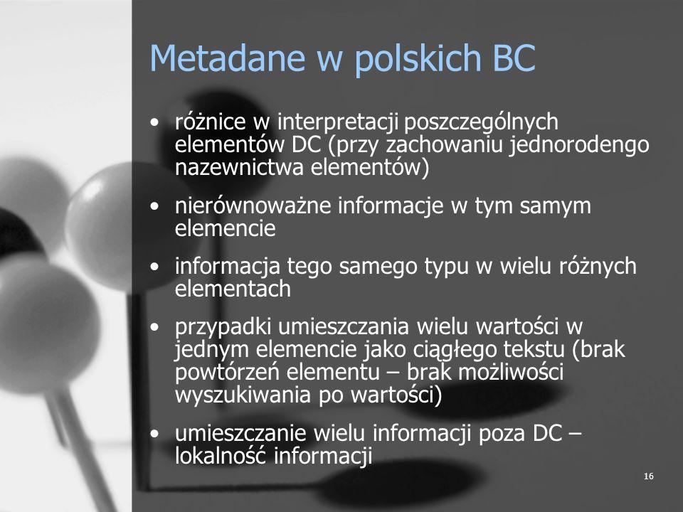 Metadane w polskich BC różnice w interpretacji poszczególnych elementów DC (przy zachowaniu jednorodengo nazewnictwa elementów)