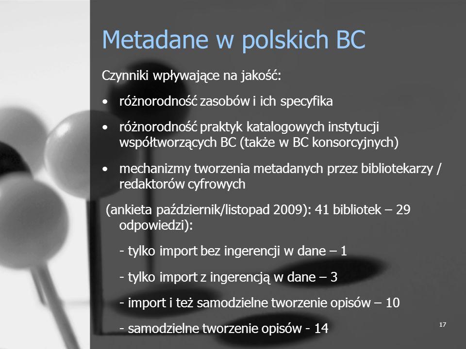 Metadane w polskich BC Czynniki wpływające na jakość: