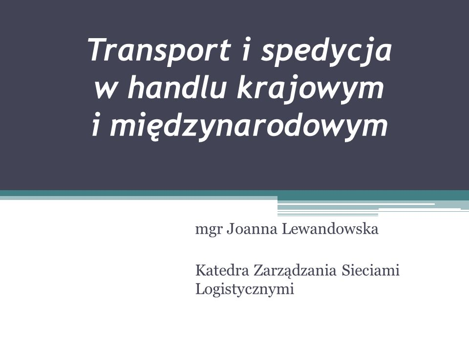 Transport i spedycja w handlu krajowym i międzynarodowym