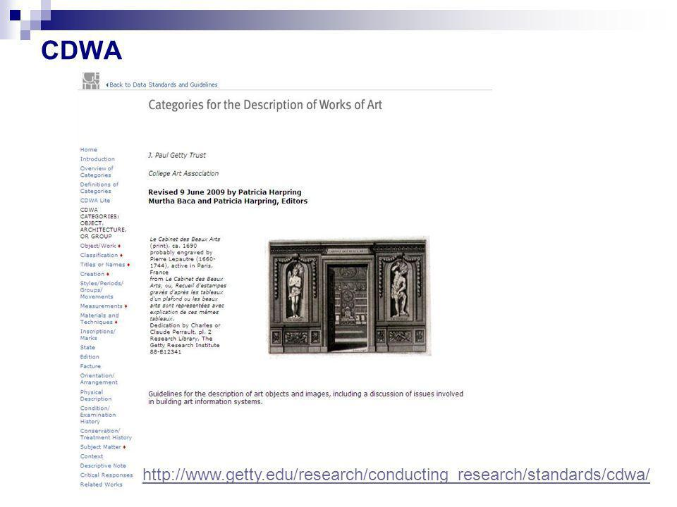 CDWA http://www.getty.edu/research/conducting_research/standards/cdwa/