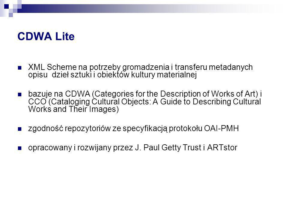 CDWA LiteXML Scheme na potrzeby gromadzenia i transferu metadanych opisu dzieł sztuki i obiektów kultury materialnej.