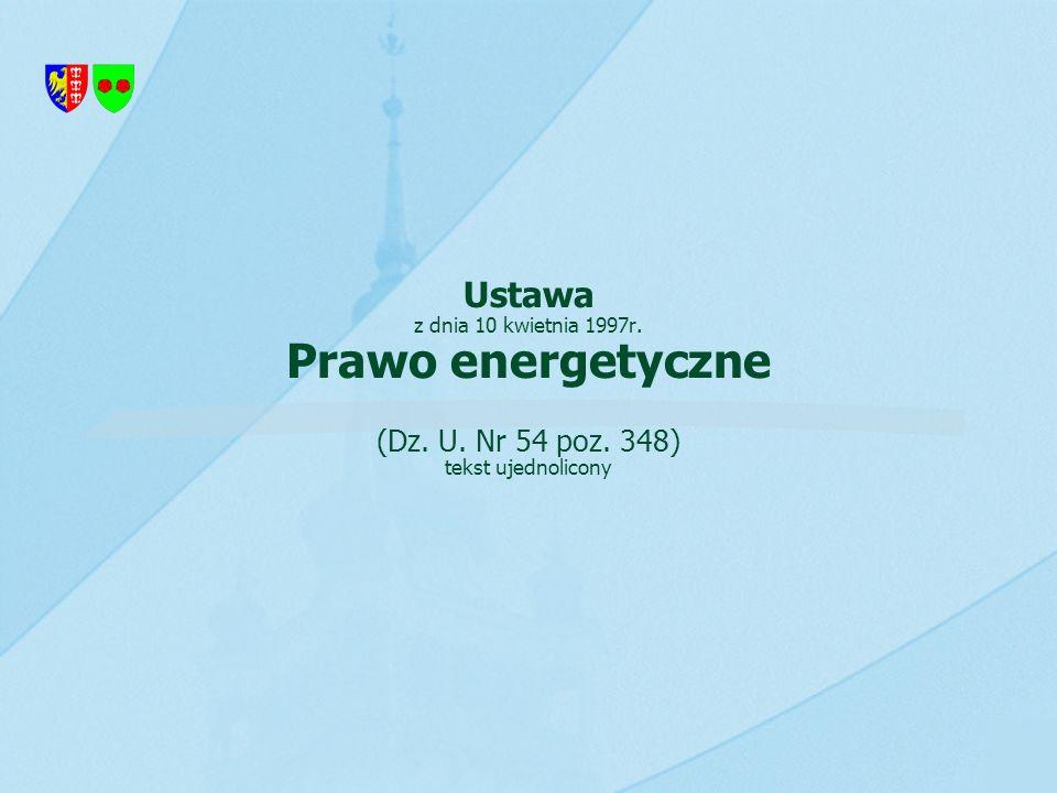 Ustawa z dnia 10 kwietnia 1997r. Prawo energetyczne (Dz. U. Nr 54 poz