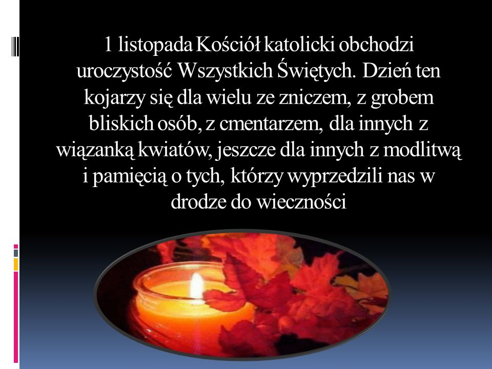 1 listopada Kościół katolicki obchodzi uroczystość Wszystkich Świętych
