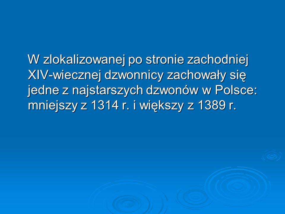 W zlokalizowanej po stronie zachodniej XIV-wiecznej dzwonnicy zachowały się jedne z najstarszych dzwonów w Polsce: mniejszy z 1314 r.