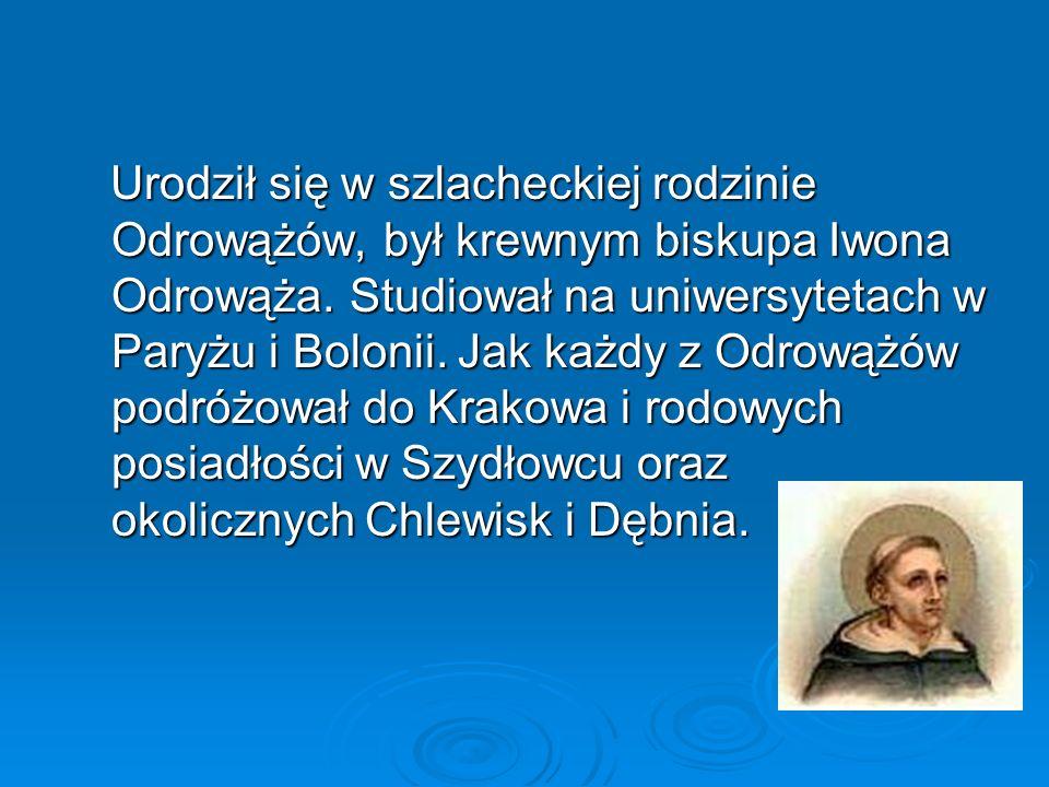 Urodził się w szlacheckiej rodzinie Odrowążów, był krewnym biskupa Iwona Odrowąża.