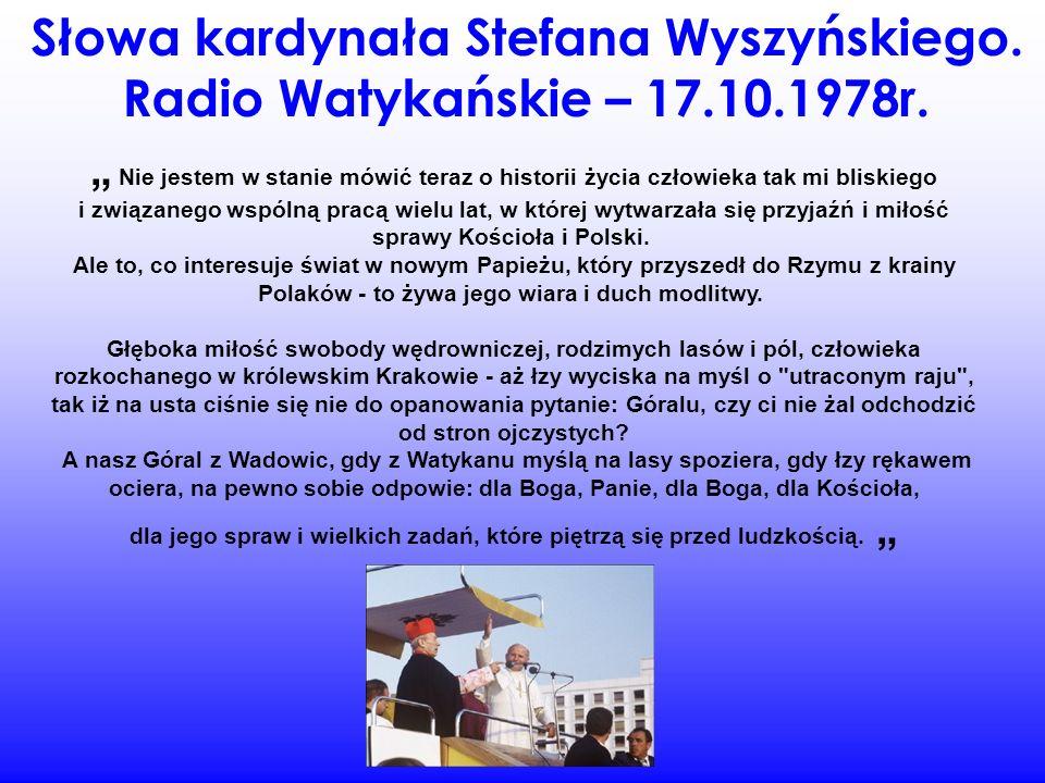 Słowa kardynała Stefana Wyszyńskiego. Radio Watykańskie – 17.10.1978r.