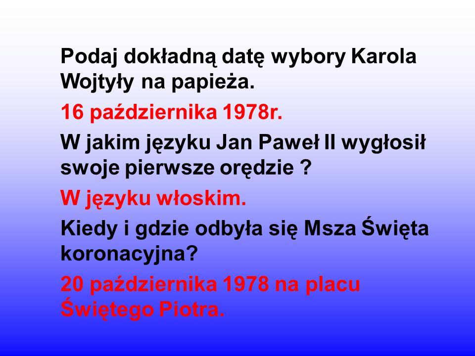 Podaj dokładną datę wybory Karola Wojtyły na papieża.