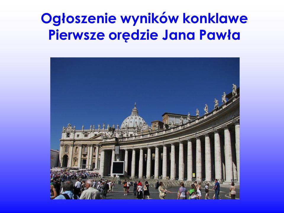 Ogłoszenie wyników konklawe Pierwsze orędzie Jana Pawła