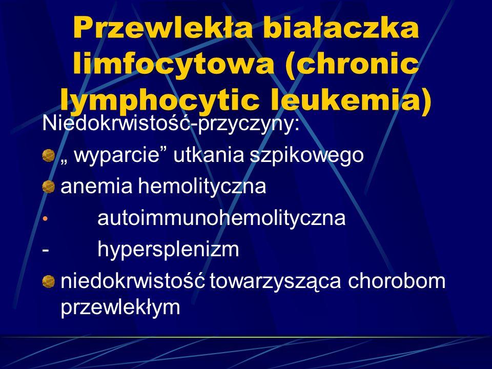 Przewlekła białaczka limfocytowa (chronic lymphocytic leukemia)