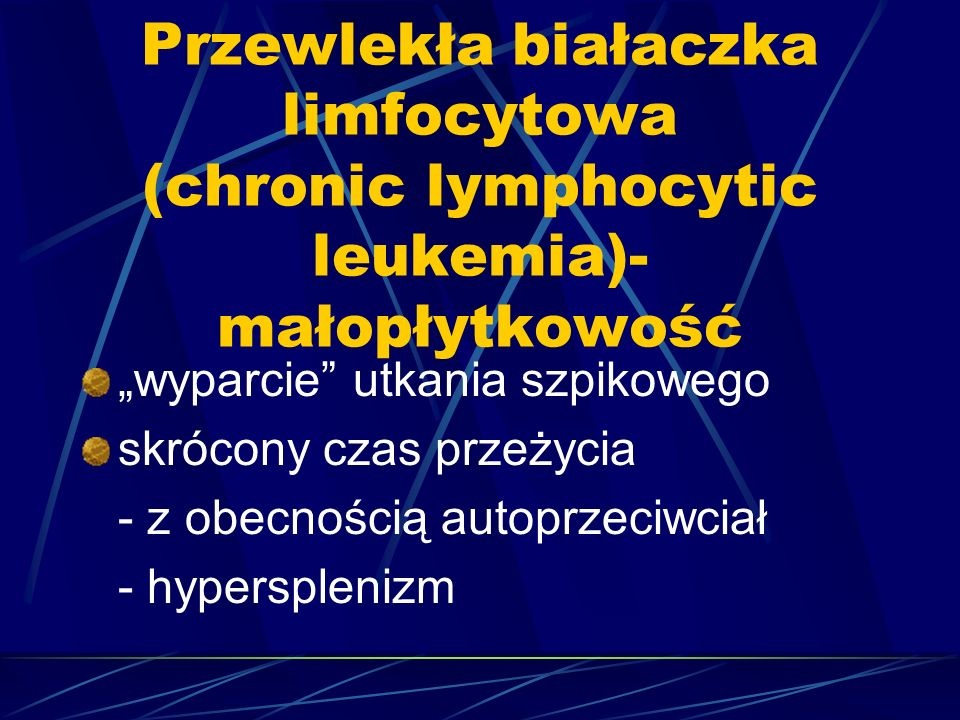 Przewlekła białaczka limfocytowa (chronic lymphocytic leukemia)-małopłytkowość