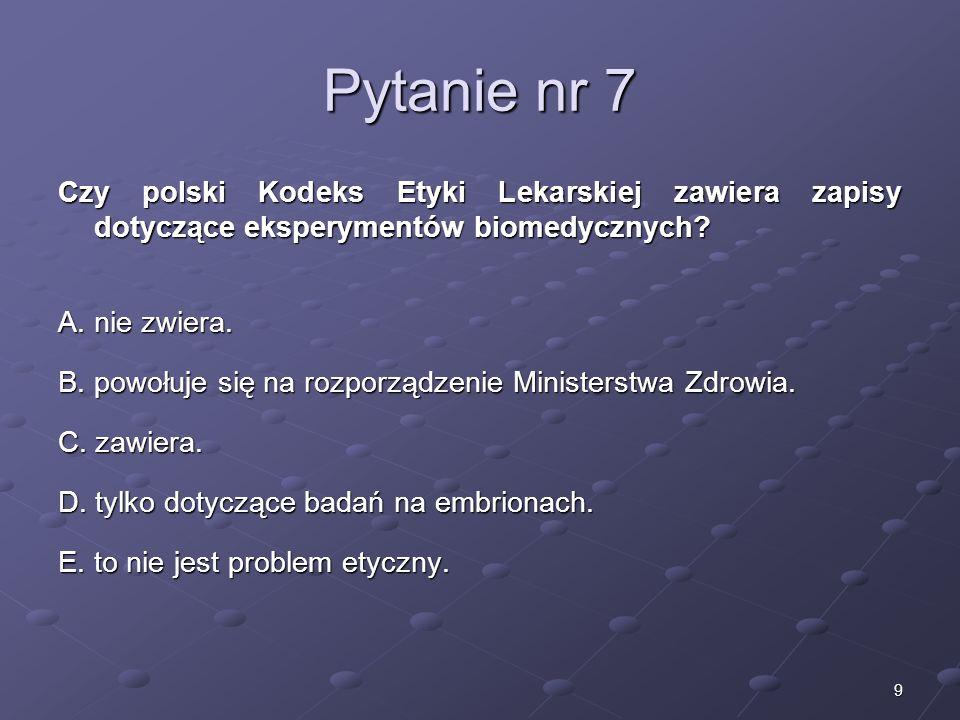 Kariera lekarza Lek. Marcin Żytkiewicz. Pytanie nr 7. Czy polski Kodeks Etyki Lekarskiej zawiera zapisy dotyczące eksperymentów biomedycznych