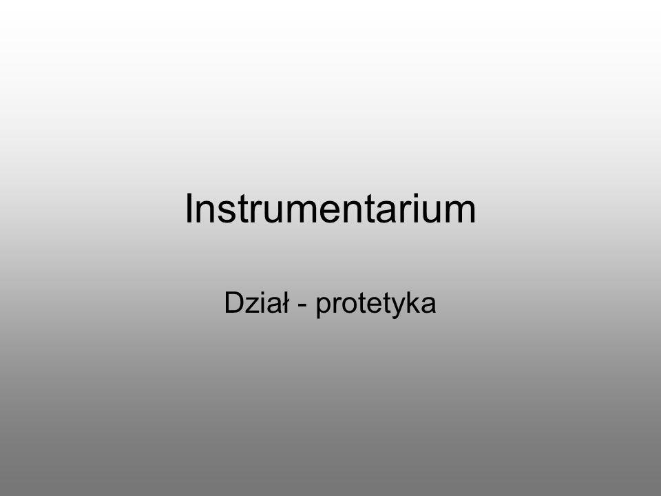 Instrumentarium Dział - protetyka