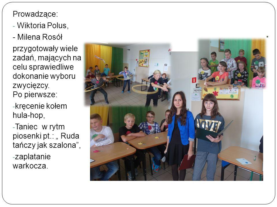 . Prowadzące: Wiktoria Polus, - Milena Rosół