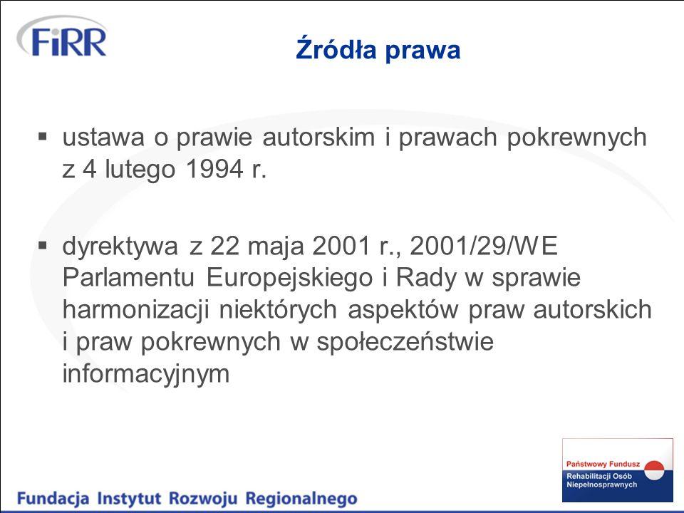 Źródła prawa ustawa o prawie autorskim i prawach pokrewnych z 4 lutego 1994 r.