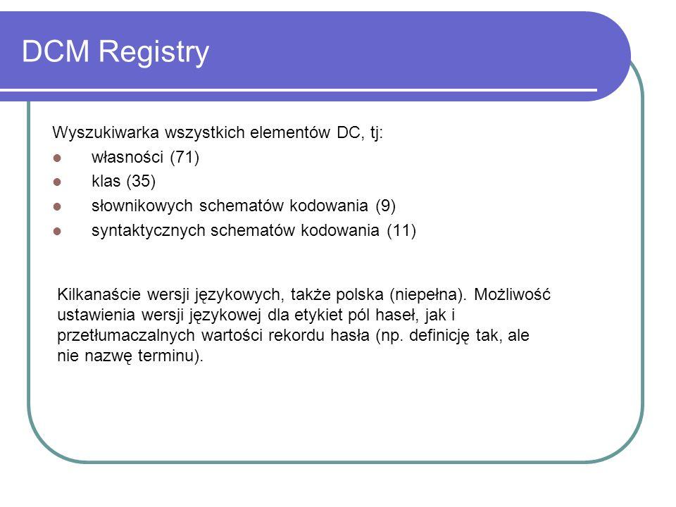 DCM Registry Wyszukiwarka wszystkich elementów DC, tj: własności (71)