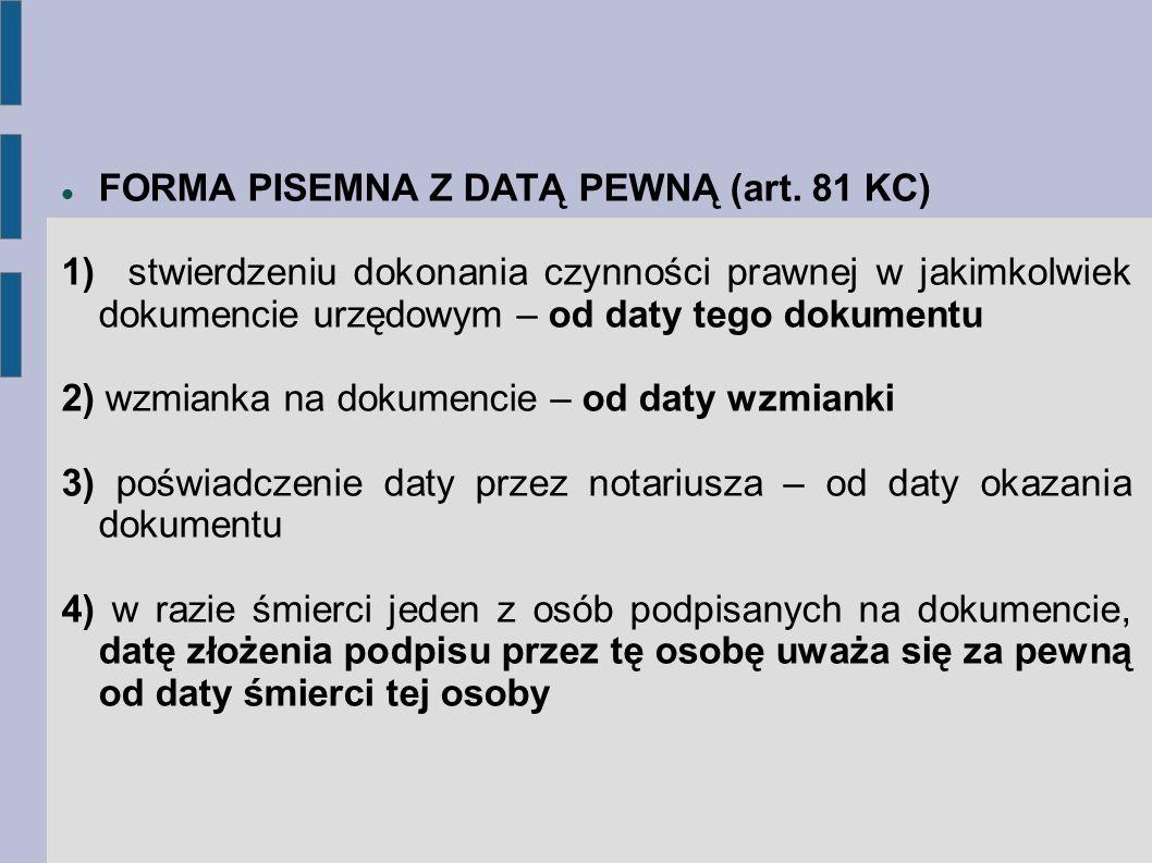 FORMA PISEMNA Z DATĄ PEWNĄ (art. 81 KC)