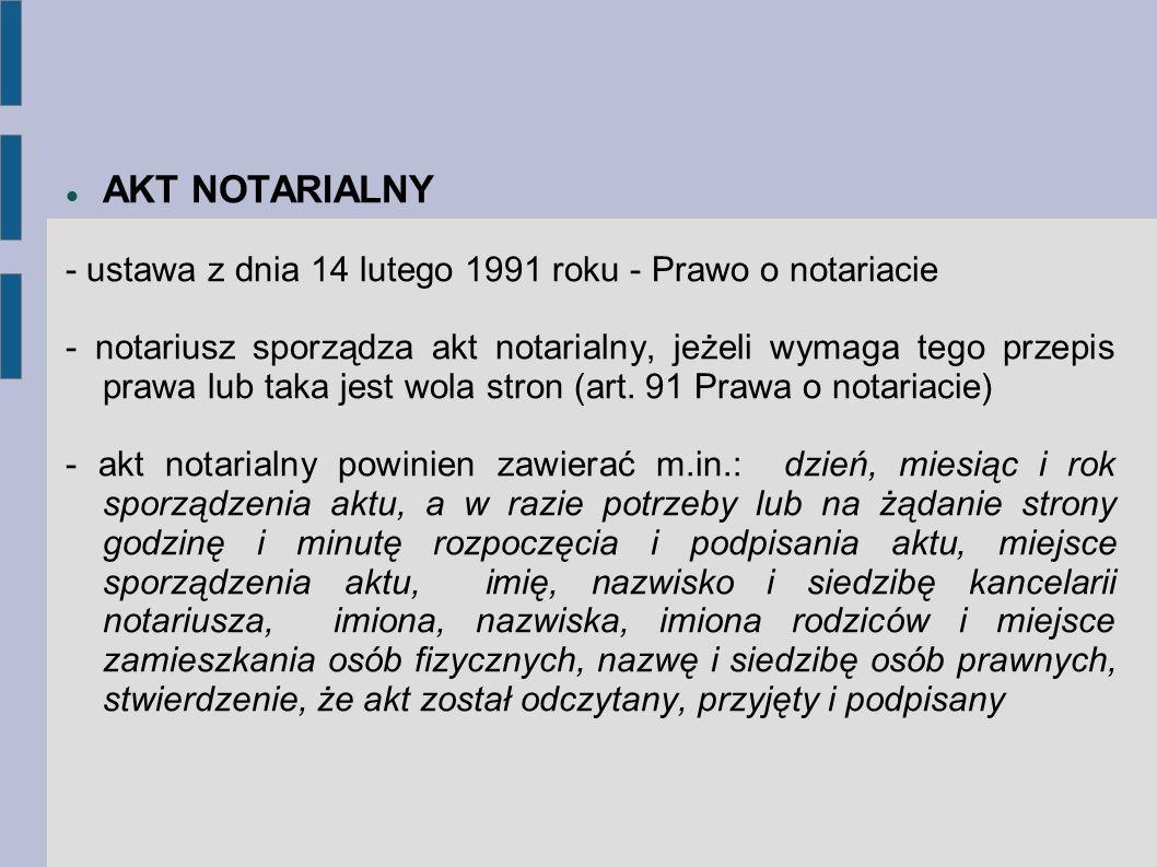 AKT NOTARIALNY - ustawa z dnia 14 lutego 1991 roku - Prawo o notariacie.