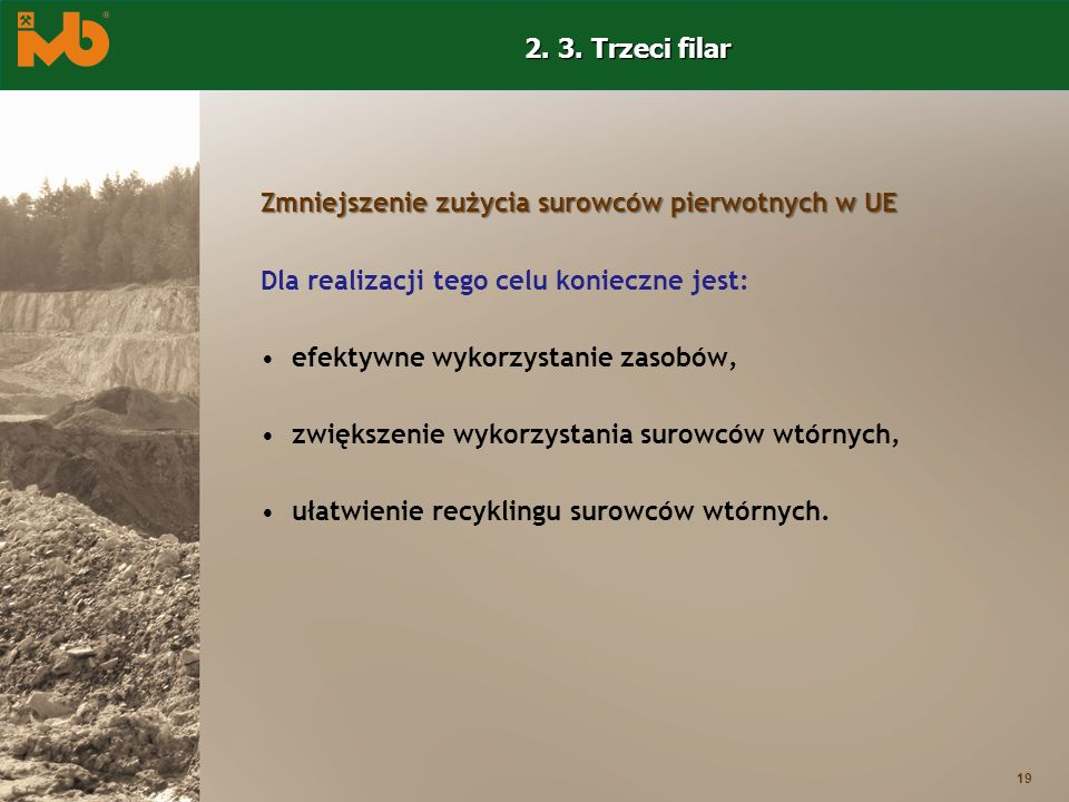 2. 3. Trzeci filarZmniejszenie zużycia surowców pierwotnych w UE. Dla realizacji tego celu konieczne jest: