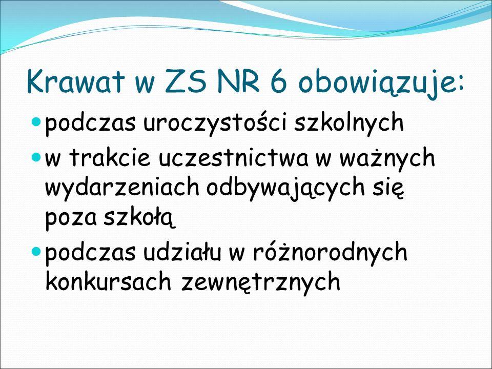 Krawat w ZS NR 6 obowiązuje: