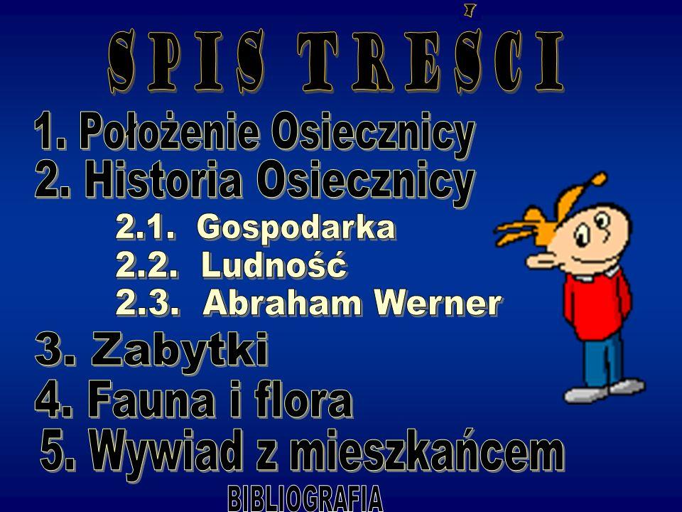 SPIS TRESCI 1. Położenie Osiecznicy 2. Historia Osiecznicy