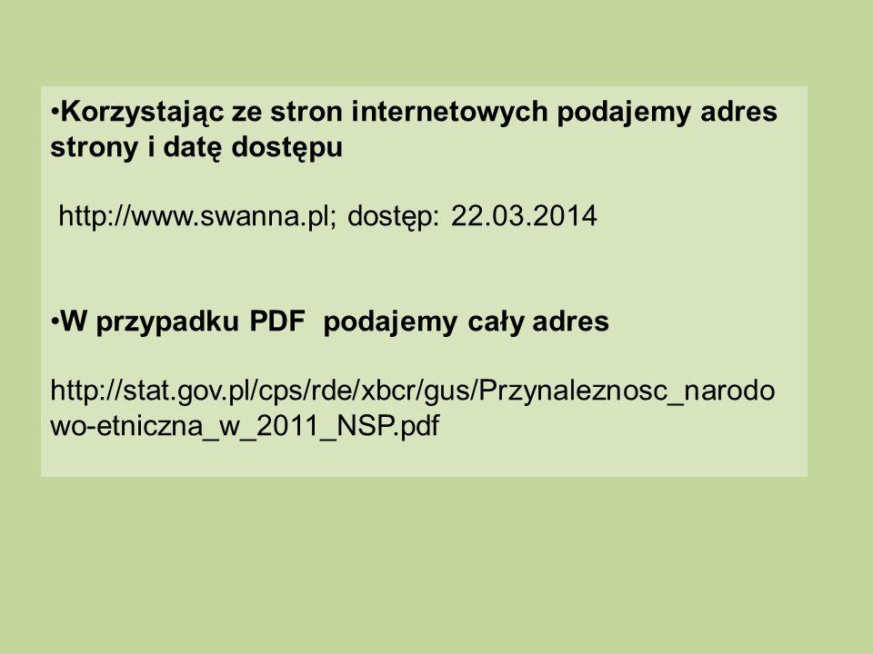 Korzystając ze stron internetowych podajemy adres strony i datę dostępu